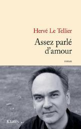 Assez parlé d'amour : roman / Hervé Le Tellier | Le Tellier, Hervé. Auteur