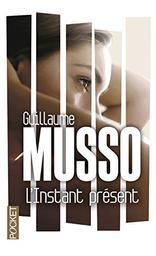 L' instant présent : roman / Guillaume Musso   Musso, Guillaume (1974-....). Auteur