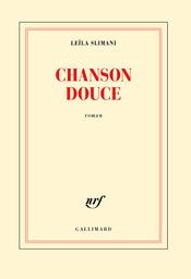 Chanson douce : roman / Leïla Slimani | Slimani, Leïla (1981-....). Auteur