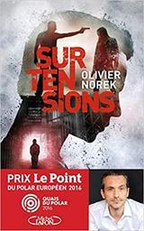 Surtensions / Olivier Norek   Norek, Olivier (1975-). Auteur