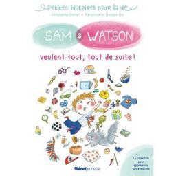 Sam & Watson veulent tout, tout de suite ! / Ghislaine Dulier | Dulier, Ghislaine. Auteur