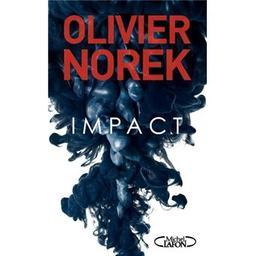 Impact / Olivier Norek | Norek, Olivier (1975-). Auteur