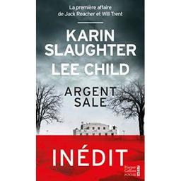 Argent sale / Karin Slaughter, Lee Child | Slaughter, Karin (1971-....). Auteur