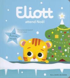 Eliott attend Noël / Françoise de Guibert | Guibert, Françoise de. Auteur