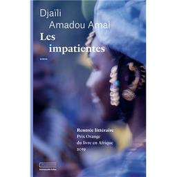 Les impatientes : roman / Djaïli Amadou Amal | Amadou Amal, Djaïli. Auteur