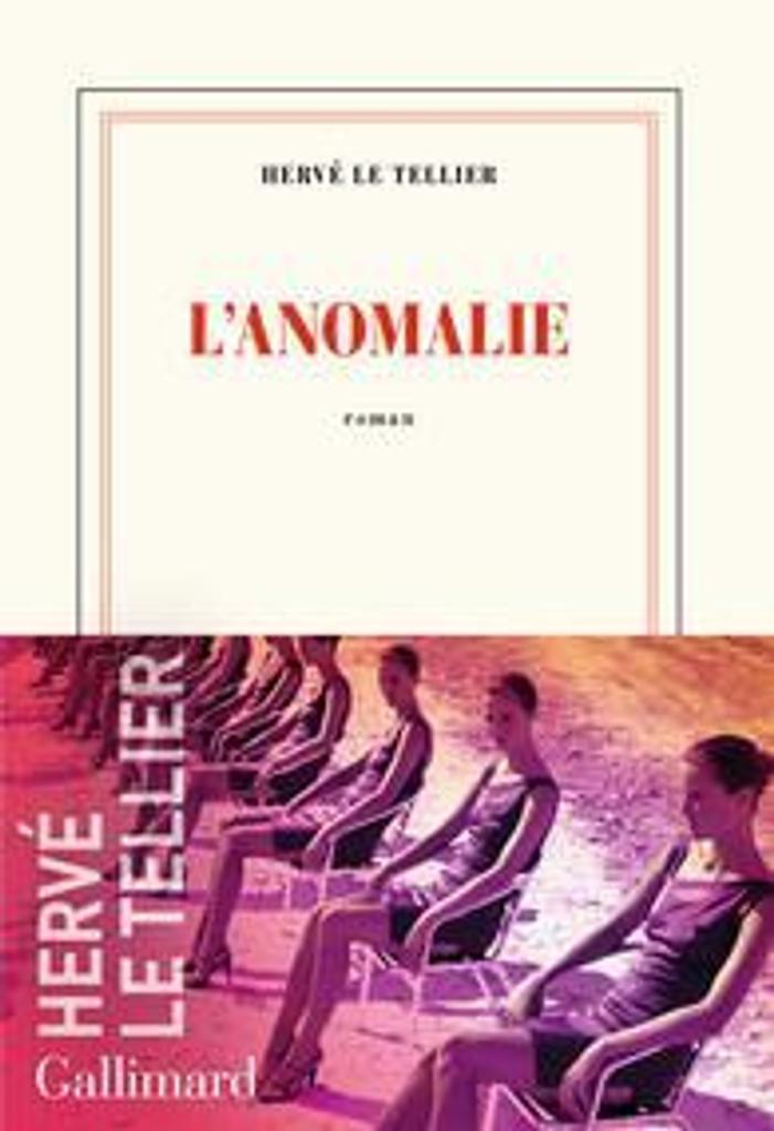 L' anomalie : roman / Hervé Le Tellier |