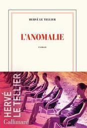 L' anomalie : roman / Hervé Le Tellier | Le Tellier, Hervé. Auteur