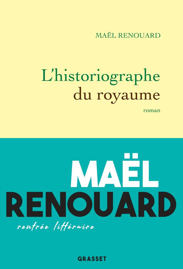 L' historiographe du royaume : roman / Maël Renouard |
