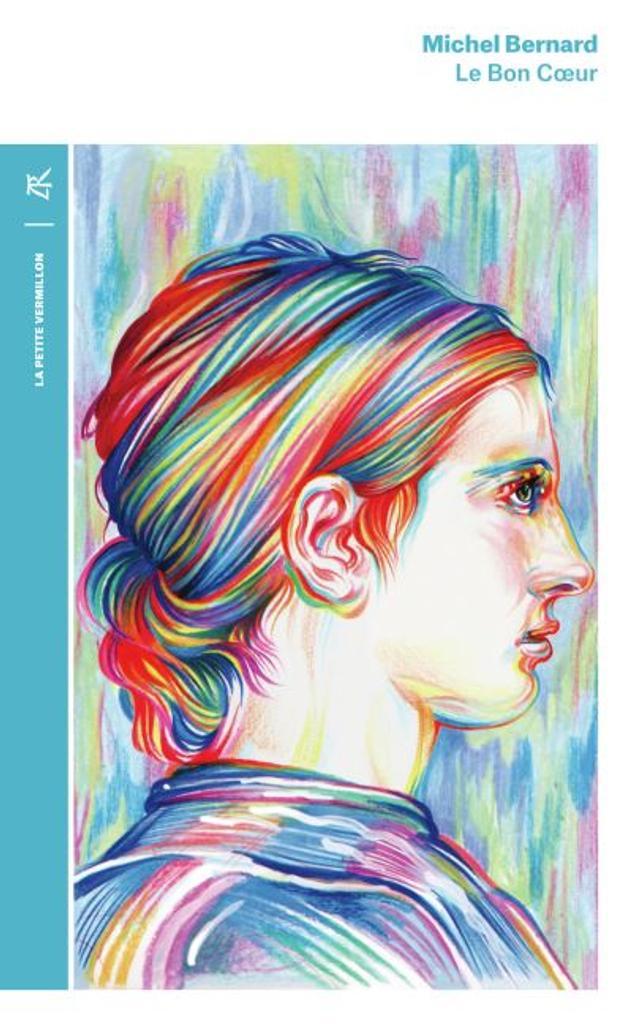 Le bon coeur : roman / Michel Bernard |