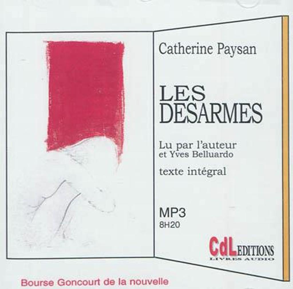Les désarmés : MP3 / Catherine Paysan, auteur, narrateur |