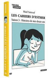 Cahiers d'Esther (Les) : Histoire de mes 12 ans. Saison 3 / Riad Sattouf, réal.   Sattouf, Riad. Metteur en scène ou réalisateur. Scénariste. Antécédent bibliographique